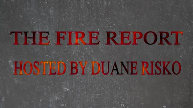 The Fire Report #47